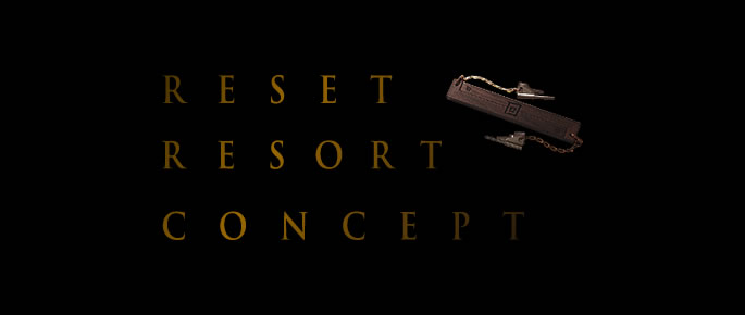 RESET RESORT CONCEPT